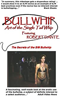 Bullwhip - Art of the Single Tail Whip