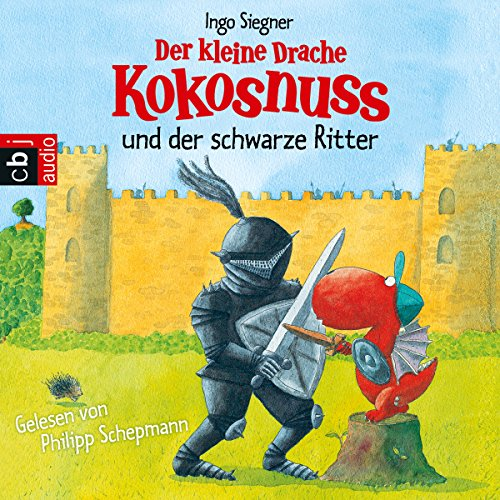 Der kleine Drache Kokosnuss und der schwarze Ritter (Der kleine Drache Kokosnuss 6) audiobook cover art