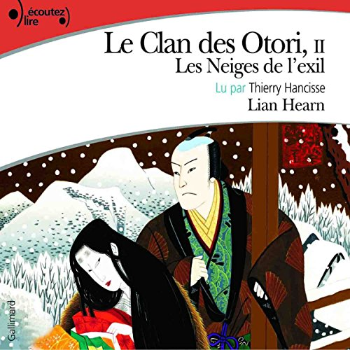 Les Neiges de l'exil (Le Clan des Otori 2) audiobook cover art