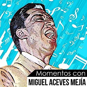 Momentos Con Miguel Aceves Mejia