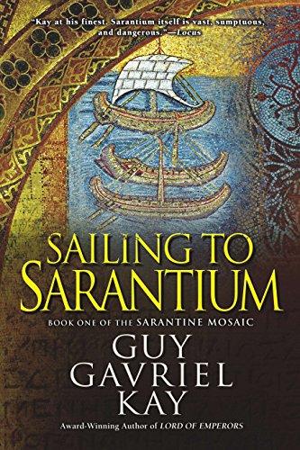 Sailing to Sarantium (Sarantine Mosaic Book 1) (English Edition)