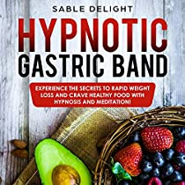 Audible版『Hypnotic Gastric Band: Experience the Secrets to ...