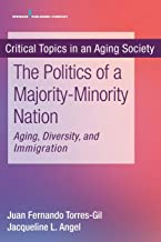 The Politics of a Majority-Minority Nation: Aging, Diversity, and Immigration