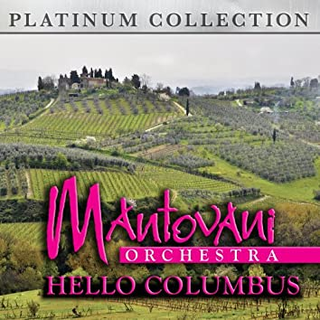 Mantovani Orchestra - Hello Columbus
