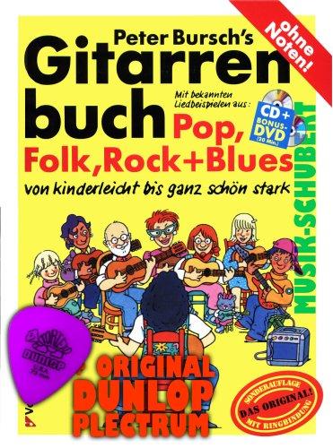 Peter Bursch's Gitarrenbuch inkl.CD + Bonus-DVD mit Dunlop Plektrum. Mit bekannten Liedbeispielen aus Pop,Folk,Rock und Blues. Von kinderleicht bis ganz schön stark und alles ohne Noten (Peter Bursch Gitarrenbuch) von Peter Bursch (neue Auflage - 2010) (Noten/Sheetmusic)