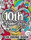 10th Anniversary Coloring Book: Humorous Adult Coloring Activity Book for Him, Her - Funny Wedding Anniversary Gift Ideas for Couple, 10 Year Wedding Anniversary Gifts for Her