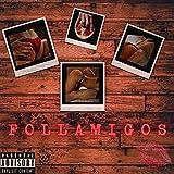 Follamigos (feat. Jhay Wallace) [Explicit]