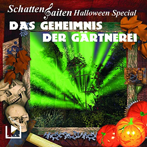 Schattensaiten Special Edition 02 – Das Geheimnis der Gärtnerei (Das Schattensaiten Halloween Special)