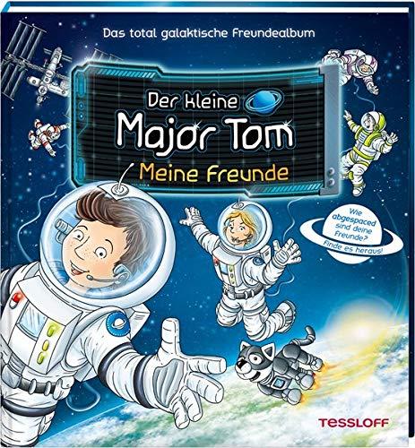Der kleine Major Tom. Meine Freunde: Das total galaktische Freundealbum