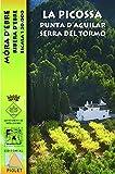 La Picossa. Punta d'Aguilar. Serra del Tormo, Móra d'Ebre. Mapa escursionista. Escala 1:20.000. Editorial Piolet.: Móra d'Ebre. Ribera d'Ebre. Escala 1:20.000