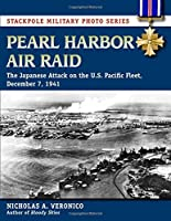 Pearl Harbor Air Raid: The Japanese Attack on the U.S. Pacific Fleet, December 7, 1941 (Stackpole Military Photo)