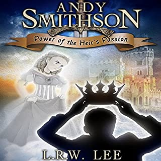 Power of the Heir's Passion     Andy Smithson Prequel Novella, Book 0.5              By:                                                                                                                                 L. R. W. Lee                               Narrated by:                                                                                                                                 Bryan Reid                      Length: 58 mins     2 ratings     Overall 5.0