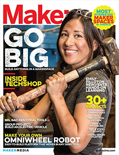 Make: Technology on Your Time Volume 40: New Maker Tools