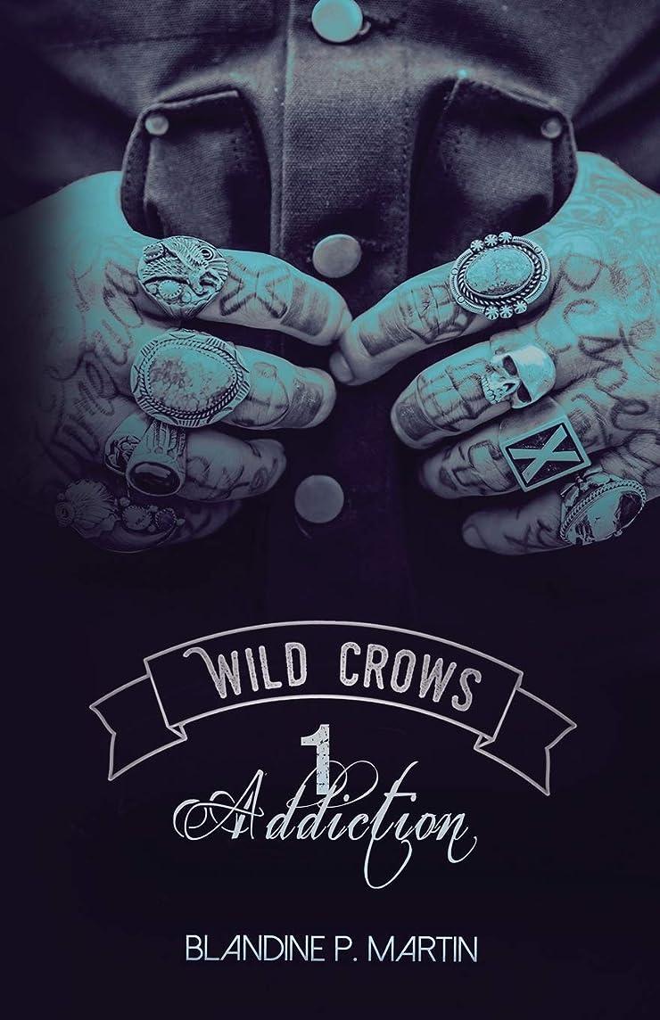 効率傑作監督するWild Crows: 1. Addiction