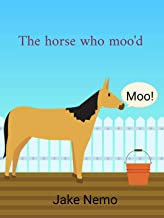 The horse who moo'd