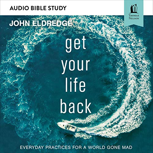 Get Your Life Back: Audio Bible Studies cover art