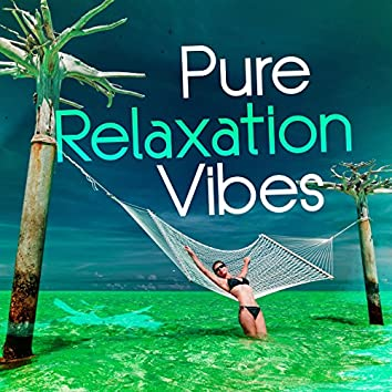 Pure Relaxation Vibes