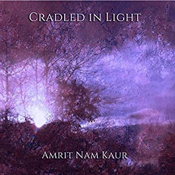 Cradled in Light