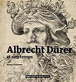 Albrecht Dürer et son temps - Dessins et gravures