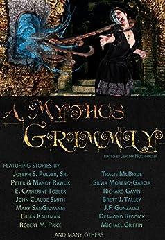 A Mythos Grimmly by [Morgan Griffith, Abigail Larson, Jeremy Hochhalter, Jaime Will, John Claude Smith, Peter  Rawlik, Tracie  McBride, James  Pratt]