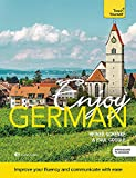 Enjoy German Intermediate to Upper Intermediate Course: Improve your fluency and communicate with ease (Teach Yourself) - Paul Coggle