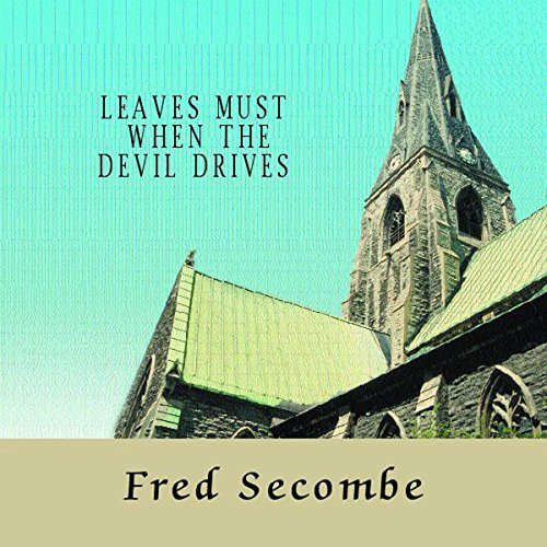 Leaves Must When the Devil Drives audiobook cover art