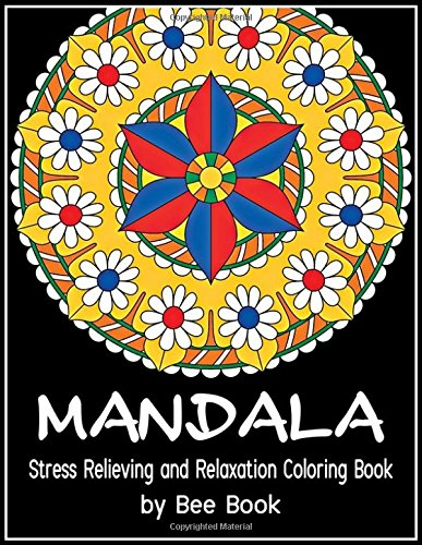 Download Mandala Stress Relieving and Relaxation Coloring Book by Bee Book: 25 Unique Mandala Designs and Stress Relieving Patterns for Adult Relaxation, Meditation, and Happiness 1986163849