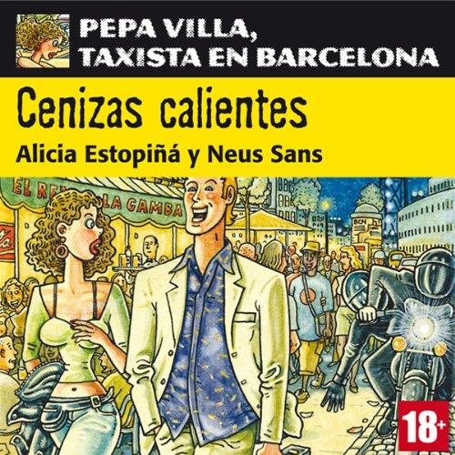 Cenizas calientes: Pepa Villa, taxista en Barcelona [Villa Pepa, a taxi driver in Barcelona] audiobook cover art
