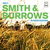 Only Smith & Burrows Is Good Enough [Vinilo]