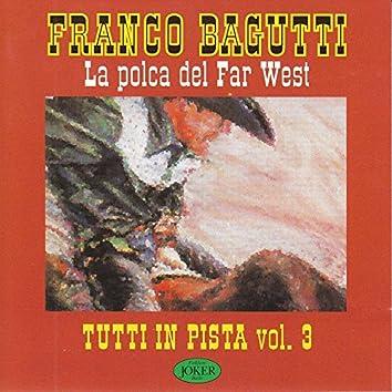 """Tutti in pista, Vol. 3 """"La polka del Far West"""""""