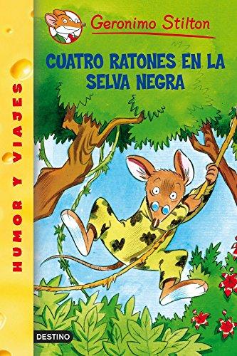 Cuatro Ratones En La Selva Negra / Four Mice in the Deep Jungle: Geronimo Stilton 11