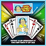 Baby Blanket Music CD (Lady Gaga) - Soothing Lullaby Arrangements of Songs Made Famous by Lady Gaga