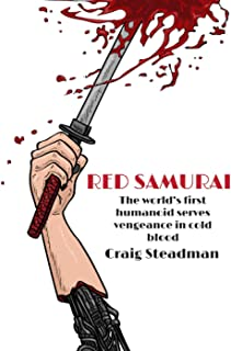 RED SAMURAI: The world's first humanoid serves vengeance in cold blood