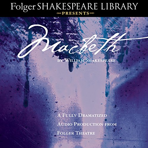 Page de couverture de Macbeth: Fully Dramatized Audio Edition