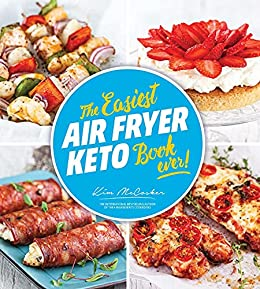 The Easiest Air Fryer Keto Book Ever by [Kim McCosker]