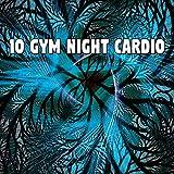 10 Gym Night Cardio