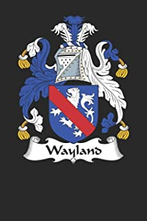 Wayland: Wayland Coat of Arms and Family Crest Notebook Journal (6 x 9 - 100 pages)