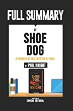 """Full Summary Of """"Shoe Dog: A Memoir by the Creator of Nike – By Phil Knight"""""""