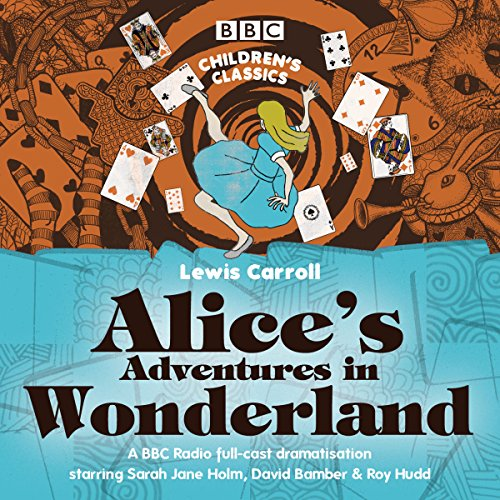 Alice's Adventures in Wonderland (BBC Children's Classics) audiobook cover art