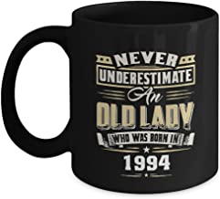 Inspirational Birthday gifts mug - Never Underestimate An Old Lady Who Was Born In 1994 - Funny quote coffee mug For Sister On Birthday, Special Event - Black 11oz perfect size holder lva1149