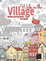 WALK IN THE VILLAGE fantasy coloring books for adults intricate pattern: City & Village coloring books for adults
