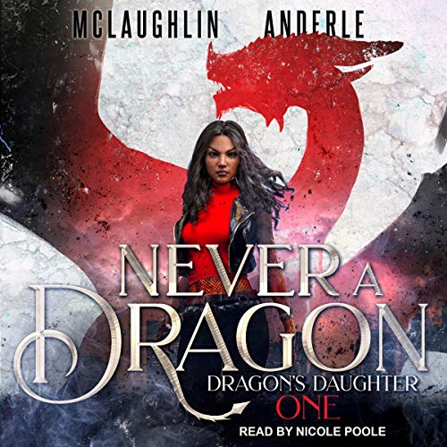 Never a Dragon Audiobook By Kevin McLaughlin, Michael Anderle cover art