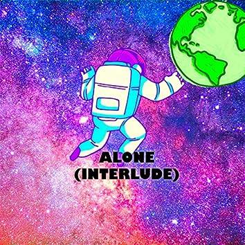 Alone (Interlude)