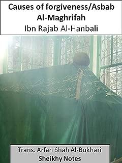 Causes of forgiveness/Asbab Al-Maghrifah by Ibn Rajab Al-Hanbali (Sheikhy Notes)