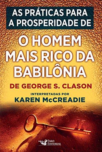 As práticas para a prosperidade de 'O homem mais rico da Babilônia', de George S. Clason