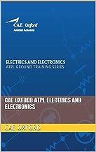 CAE OXFORD ATPL ELECTRICS AND ELECTRONICS (CAE OXFORD ATPL BOOKS) (English Edition)