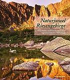 Naturjuwel Riesengebirge: Geschichte und Geschichten eines sagenumwobenen Höhenzugs