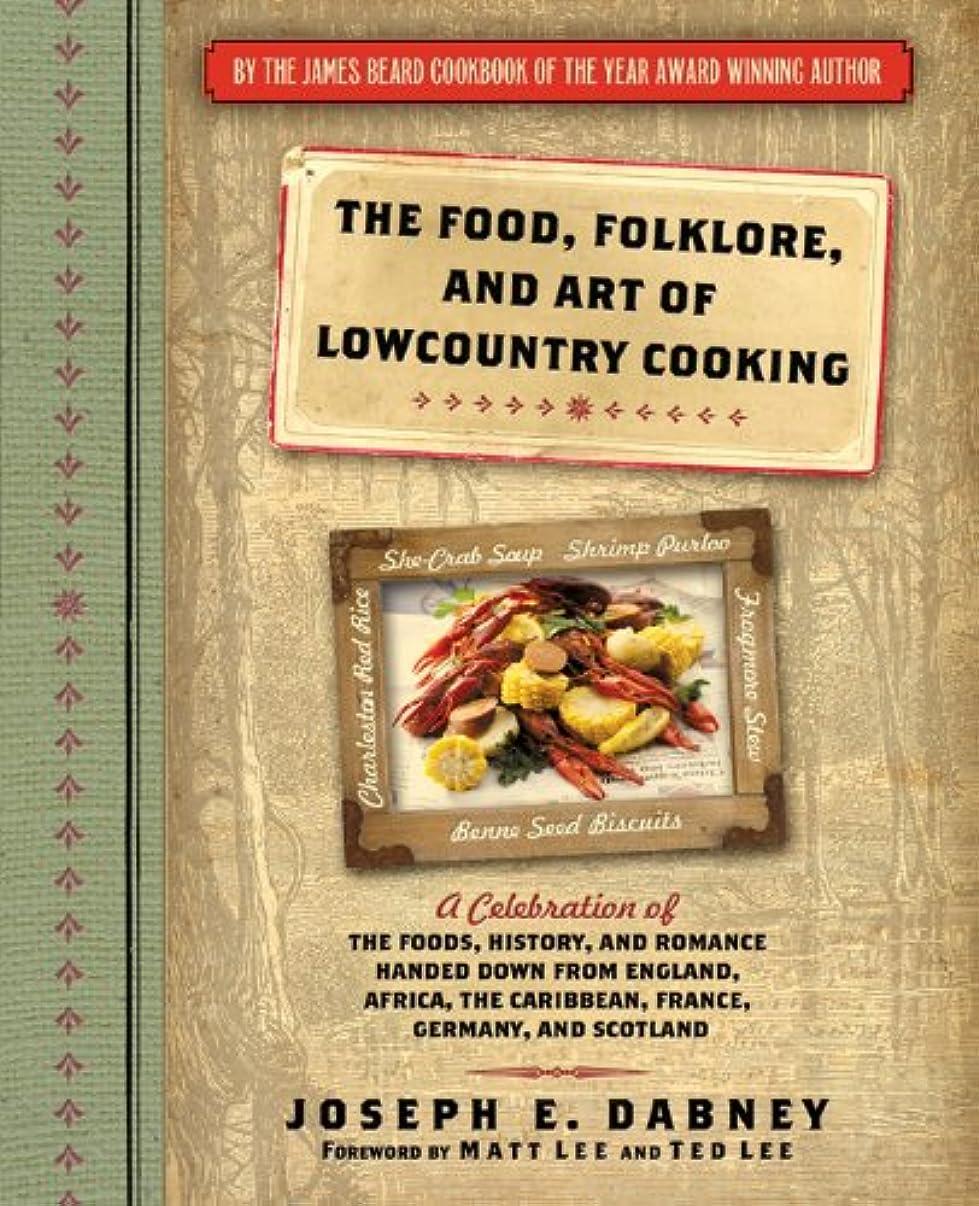 機会平日ゲインセイThe Food, Folklore, and Art of Lowcountry Cooking: A Celebration of the Foods, History, and Romance Handed Down from England, Africa, the Caribbean, France, Germany, and Scotland (English Edition)