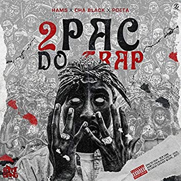 2pac Do Trap