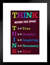 Classroom Sign Think Before You Speak Motivational Inspirational Poster - 12x18 Classroom Sign Framed Matted in Black Wood 20x26 inch Black 263572